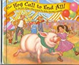 The Hog Call to End All!, SuAnn Kiser, 0531086763