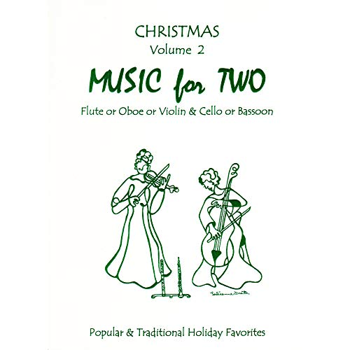 Music for Two, Christmas Volume 2 Flute or Oboe or Violin & Cello or Bassoon (Last Flute Christmas)