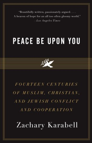 Peace Be Upon You Fourteen Centuries Of Muslim Christian And Jewish Conflict And Cooperation Epub