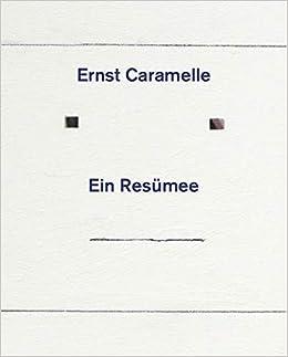 Ernst Caramelle Ein Resümee Ausst Kat Museum Moderner Kunst