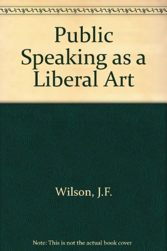 Public Speaking as a Liberal Art