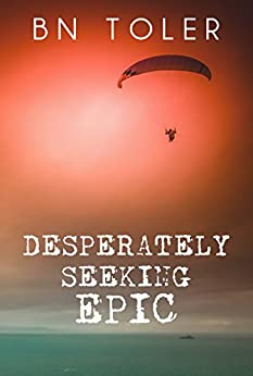 Desperately Seeking Epic by [Toler, B.N.]