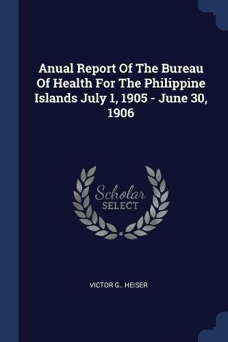 Download Anual Report Of The Bureau Of Health For The Philippine Islands July 1, 1905 - June 30, 1906 pdf epub