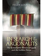 In Search of the Argonauts: The Remarkable History of Jason and the Golden Fleece