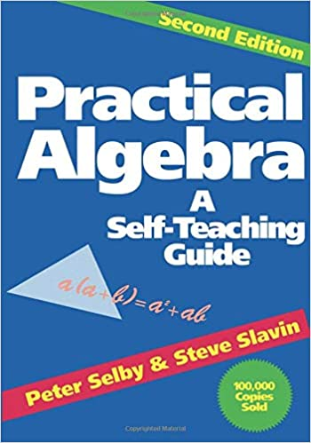 Practical Algebra: A Self-Teaching Guide, Second Edition: Peter H