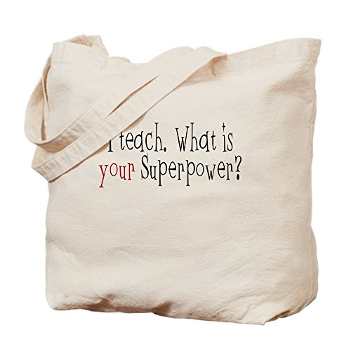 CafePress I Teach. What Is YOUR Superpower? Natural Canvas Tote Bag, Cloth Shopping Bag