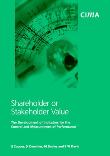 Shareholder Or Stakeholder Value  The Development Of Indicators For The Control And Measurement Of Performance  Cima Research