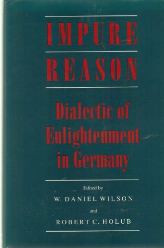 Books : Impure Reason: Dialectic of Enlightenment in Germany
