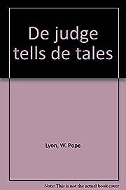 De judge tells de tales de W. Pope Lyon