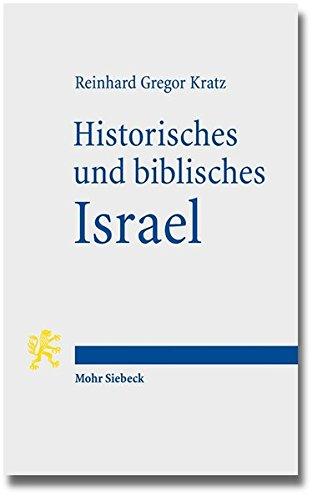 Historisches und biblisches Israel: Drei Überblicke zum Alten Testament Taschenbuch – 1. Juli 2013 Reinhard Gregor Kratz Mohr Siebeck 3161526430 Altes Testament