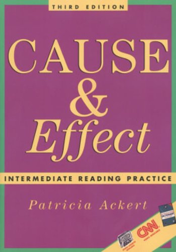 Cause & Effect: Intermediate Reading Practice, Third Edition