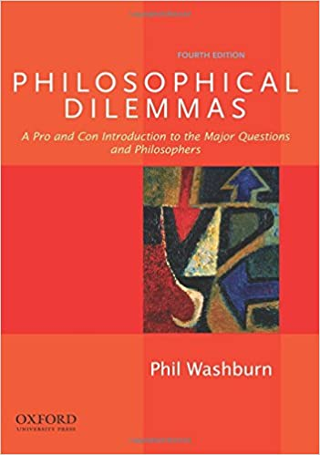 Philosophical dilemmas a pro and con introduction to the major philosophical dilemmas a pro and con introduction to the major questions and philosophers 4th edition fandeluxe Gallery