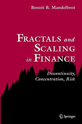 Fractals And Scaling In Finance  Discontinuity  Concentration  Risk  Selecta Volume E
