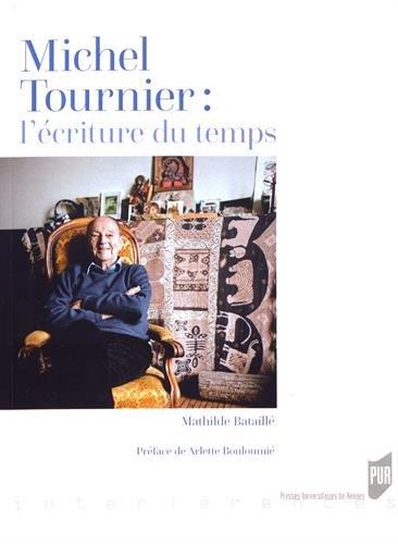 Michel Tournier : l'écriture du temps