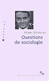 Questions de sociologie par Pierre Bourdieu