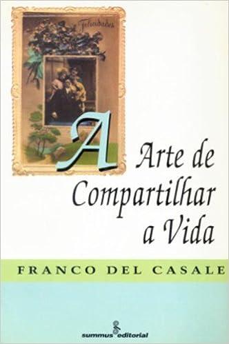 A Arte De Compartilhar A Vida (Em Portuguese do Brasil)