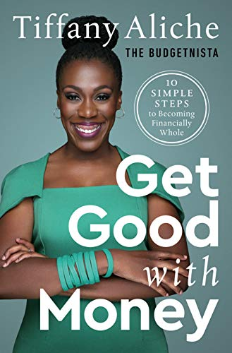 Book Cover: Get Good with Money: Ten Simple Steps to Becoming Financially Whole