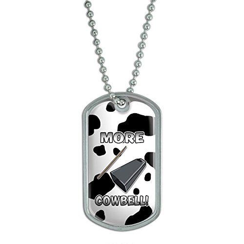 - More Cowbell - Musical Instrument Music Funny Parody Joke Marching Band Cow Print Military Dog Tag Keychain