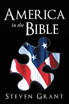 America In The Bible by [Grant, Steven]