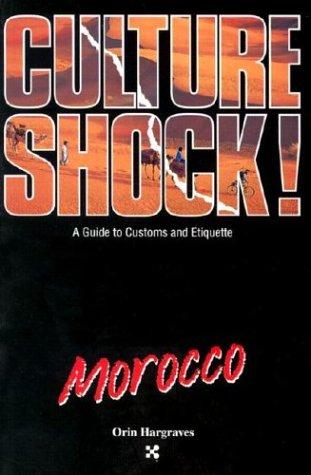 Morocco (Culture Shock! A Survival Guide to Customs & Etiquette)