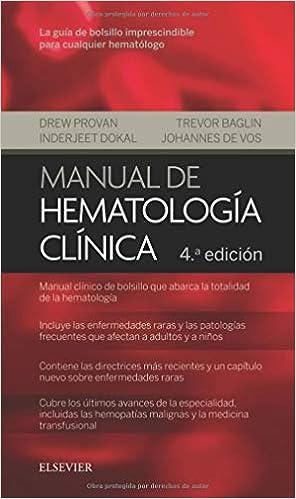 Manual de hematología clínica de Drew Provan MD FRCP FRCPath, Trevor Baglin, Inderjeet Dokal y Johannes de Vos MD FRCPath