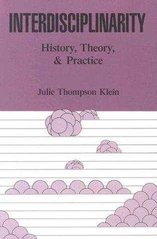 Interdisciplinarity: History, Theory, & Practice