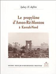 Le Propylône d'Amon-Rê-Montou à Karnak-Nord