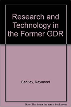 Research and Technology in the Former GDR