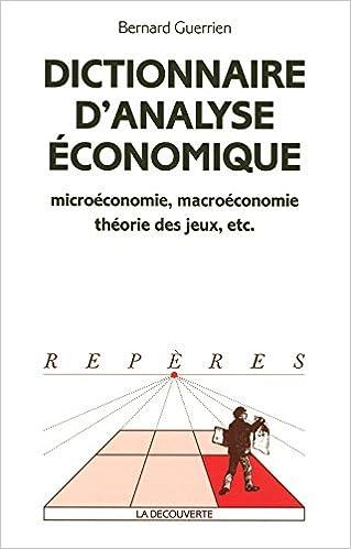Dictionnaire D Analyse Economique Dictionnaires Reperes French Edition Guerrien Bernard 9782707136442 Amazon Com Books