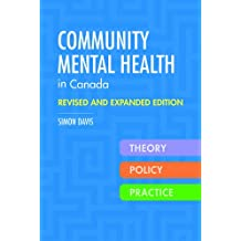 Community Mental Health in Canada, Revised and Expanded Edition: Theory, Policy, and Practice