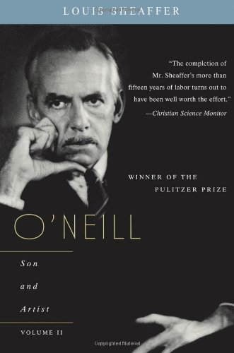 O'Neill: Son and Artist (Volume II)
