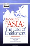 img - for Banking in Asia: The End of Entitlement book / textbook / text book