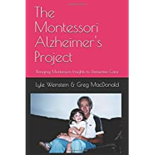 The Montessori Alzheimer's Project: Bringing Montessori Insights to Dementia Care