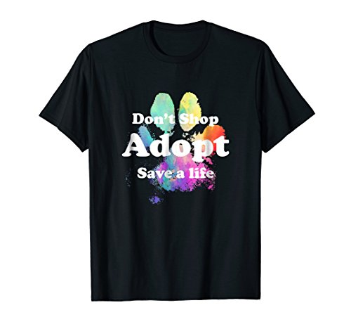 Dont shop Adopt. Animal Adoption Rescue T-Shirt