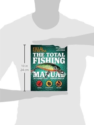 The Total Fishing Manual (Field & Stream): 317 Essential Fishing Skills (Field and Stream)