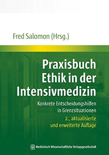 Praxisbuch Ethik in der Intensivmedizin: Konkrete Entscheidungshilfen in Grenzsituationen
