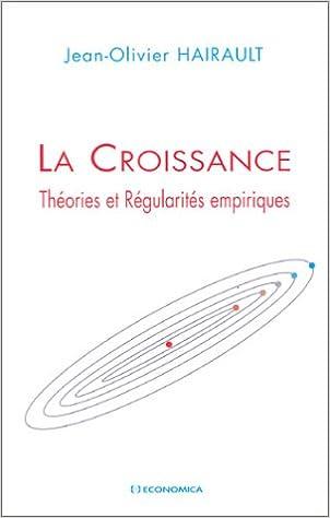 En ligne téléchargement gratuit La Croissance : Théories et régularités empiriques epub pdf