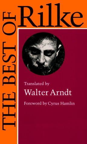 The Best of Rilke: 72 Form-True Verse Translations with Facing Originals, Commentary, and Compact Biography (English and German Edition)