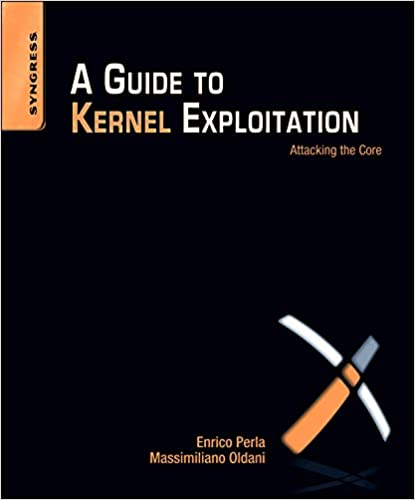 A Guide to Kernel Exploitation: Attacking the Core: Enrico Perla B