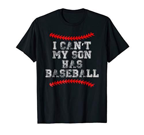 I Cant My Son Has Baseball T Shirt Baseball Mom Dad Funny