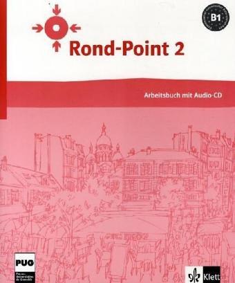 Rond-Point/Cahier d'exercises et CD audio (B1): Méthode de français basée sur l'apprentissage par les tâches