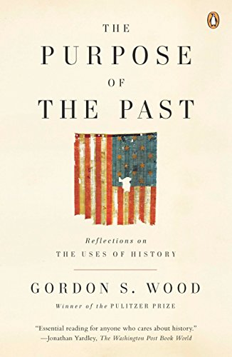 The Purpose of the Past: Reflections on the Uses of History (Purpose Wood)