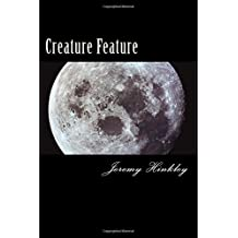 Creature Feature by Jeremy A Hinkley (2015-12-12)