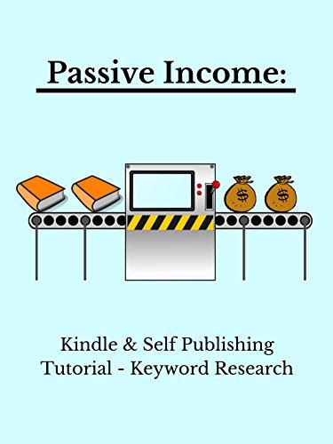 Passive Income: Kindle & Self Publishing Tutorial - Keyword Research