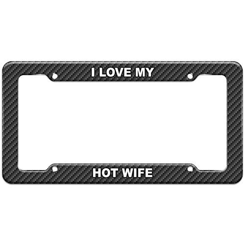 Carbon Fiber Pattern License Plate Frame I Love My - Hot Wife
