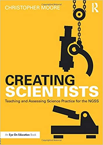 Creating Scientists (Eye on Education): Christopher Moore