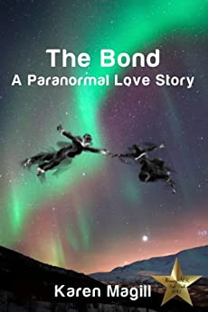 The Bond, A Paranormal Love Story by [Magill, Karen]