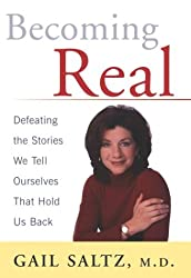 Becoming Real: Defeating the Stories We Tell Ourselves That Hold Us Back