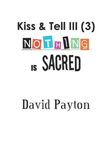 Download Kiss & Tell III (3): Nothing is Sacred pdf epub