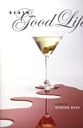 Death and the Good Life: A Mystery